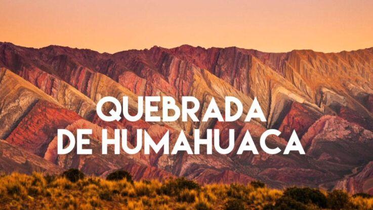 En Jujuy, La Quebrada de Humahuaca